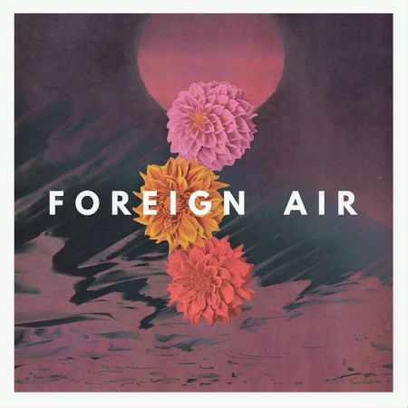 Foreign Air (image via official Foreign Air Facebook page)